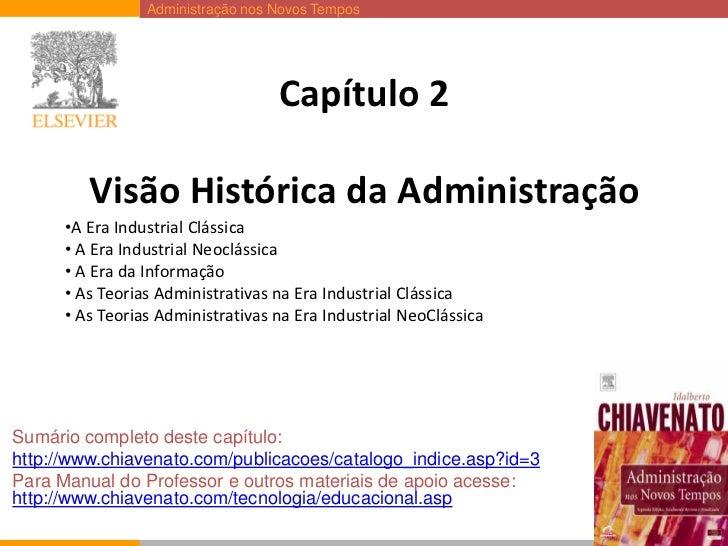 Capítulo 2Visão Histórica da Administração<br />A Era Industrial Clássica<br /> A Era Industrial Neoclássica<br /> A Era d...