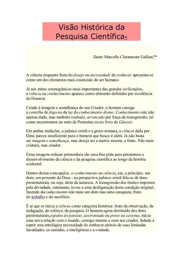 Visão Histórica da                  Pesquisa Científica*                                        Dante Marcello Claramonte ...