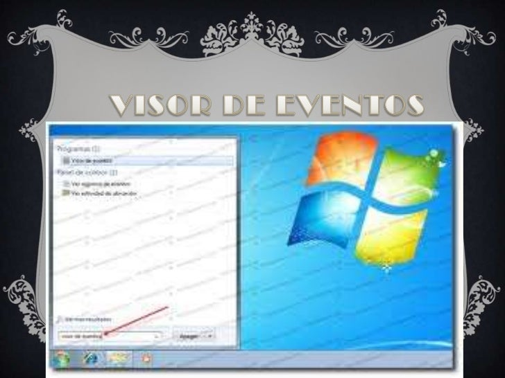 CARACTERÍSTICAS DEL    VISOR DE EVENTOSCon Este Sistema de Windows Podemos Ver Todoslos Sucesos de las Personas que entra...