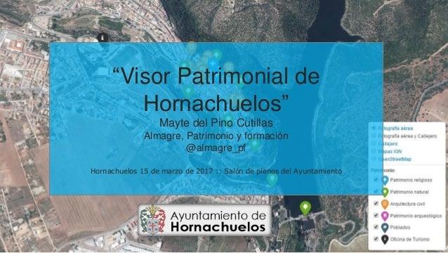 """""""Visor Patrimonial de Hornachuelos"""" Mayte del Pino Cutillas Almagre, Patrimonio y formación @almagre_pf Hornachuelos 15 de..."""