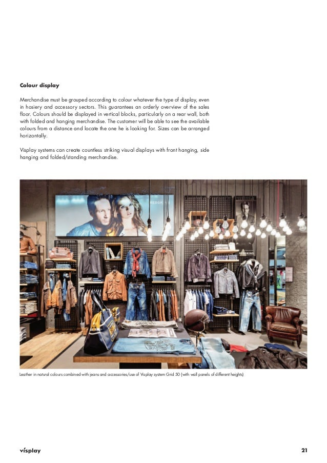 21  Colour display  Merchandise must be grouped according to colour whatever the type of display, even  in hosiery and acc...