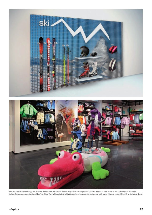 above: Cross merchandising with a skiing theme: even the surface behind Visplay's Grid 50 panel is used for decor (a large...