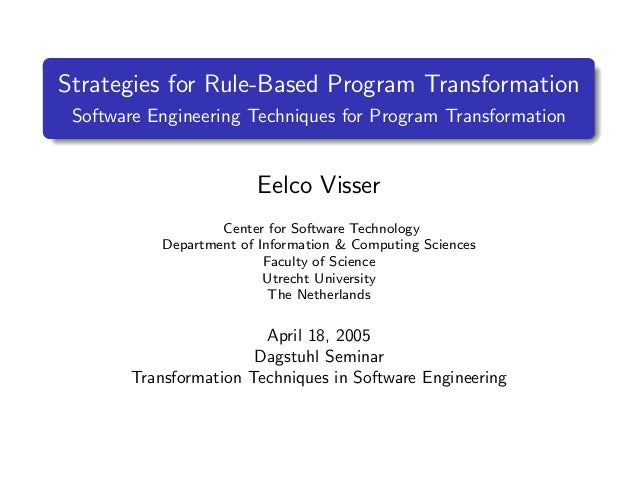 Strategies for Rule-Based Program Transformation Software Engineering Techniques for Program Transformation               ...