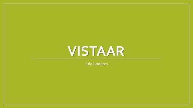 VISTAAR July Updates