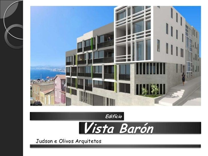 Edifício                  Vista BarónJudson e Olivos Arquitetos