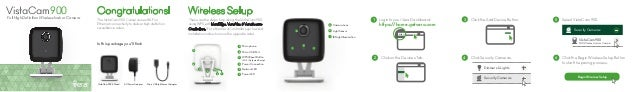 Congratulations! The VistaCam 900 Camera uses Wi-Fi or Ethernet connectivity to deliver high definition surveillance video...