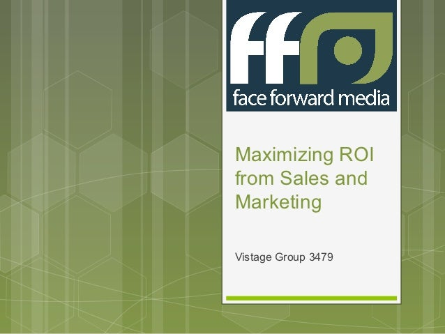 Maximizing ROIfrom Sales andMarketingVistage Group 3479