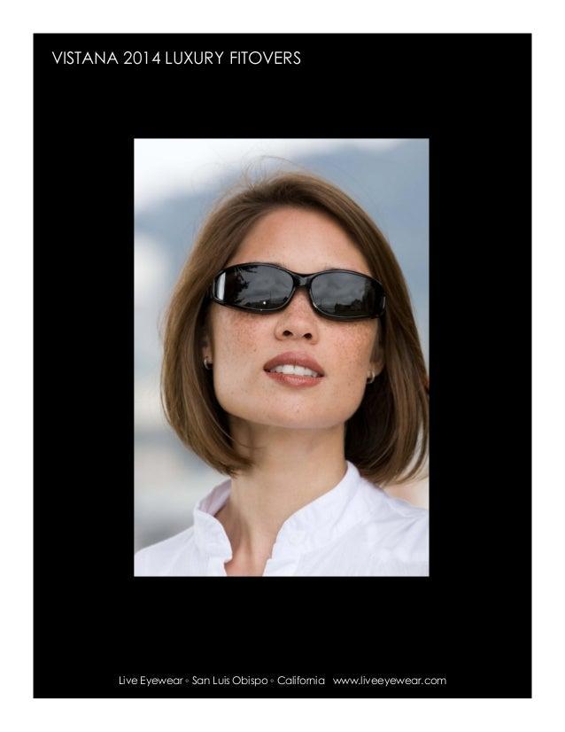 349919a0110 VISTANA 2014 LUXURY FITOVERS Live Eyewear ◦ San Luis Obispo ◦ California ...