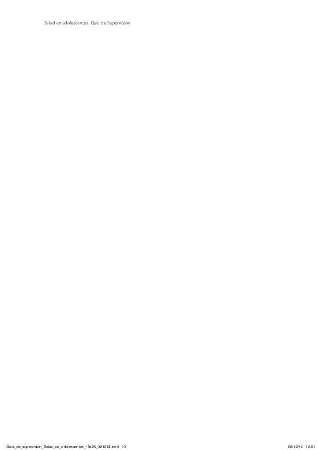 Salud en adolescentes. Guía de Supervisión Guía_de_supervisión_Salud_de_adolescentes_18x25_081214.indd 10 08/12/14 12:01
