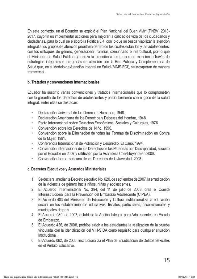 Salud en adolescentes. Guía de Supervisión 15 En este contexto, en el Ecuador se expidió el Plan Nacional del Buen Vivir8 ...