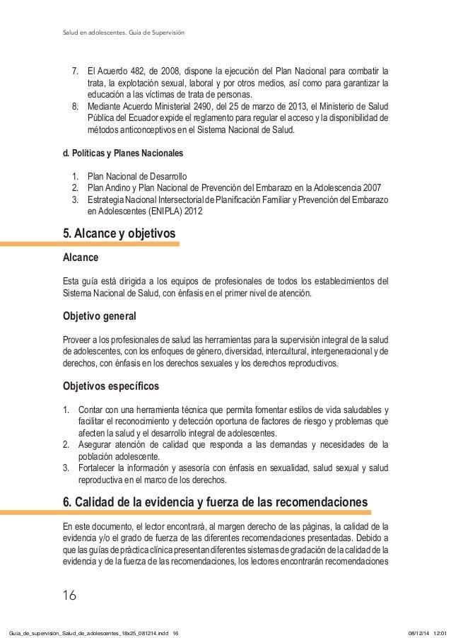 Salud en adolescentes. Guía de Supervisión 16 7. El Acuerdo 482, de 2008, dispone la ejecución del Plan Nacional para com...