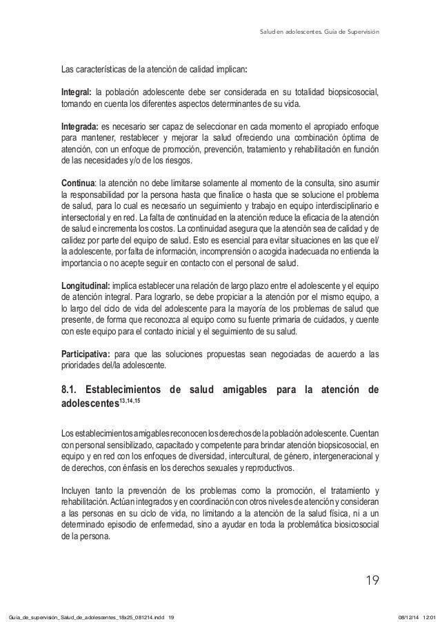 Salud en adolescentes. Guía de Supervisión 19 Las características de la atención de calidad implican: Integral: la poblaci...