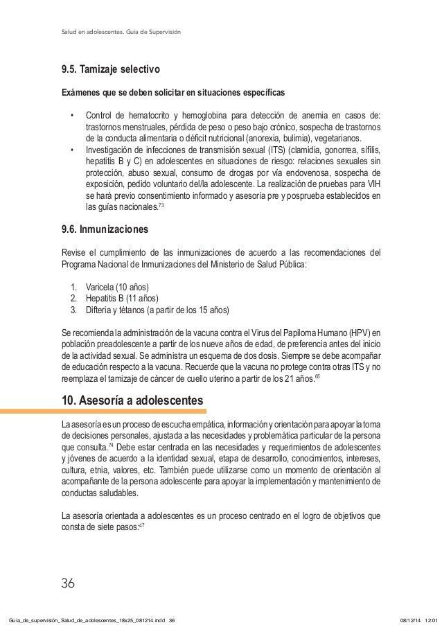 Salud en adolescentes. Guía de Supervisión 36 9.5. Tamizaje selectivo Exámenes que se deben solicitar en situaciones espec...