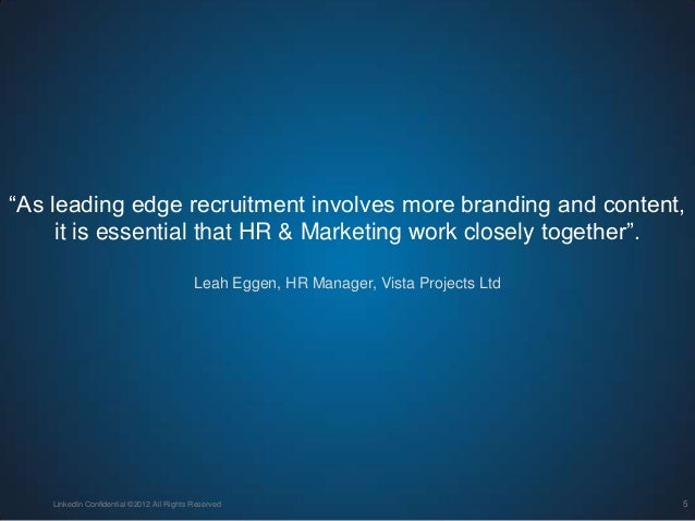 """""""As leading edge recruitment involves more branding and content,it is essential that HR & Marketing work closely together""""..."""