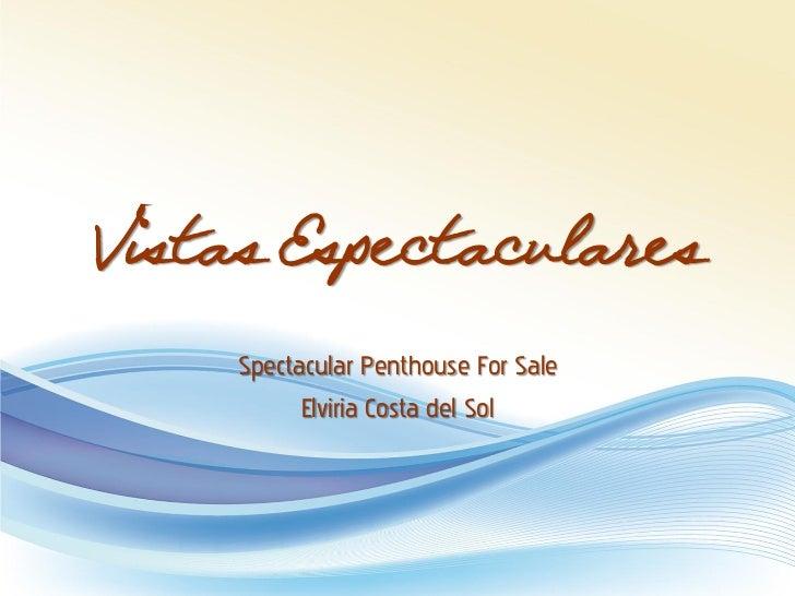 Vistas Espectaculares     Spectacular Penthouse For Sale           Elviria Costa del Sol