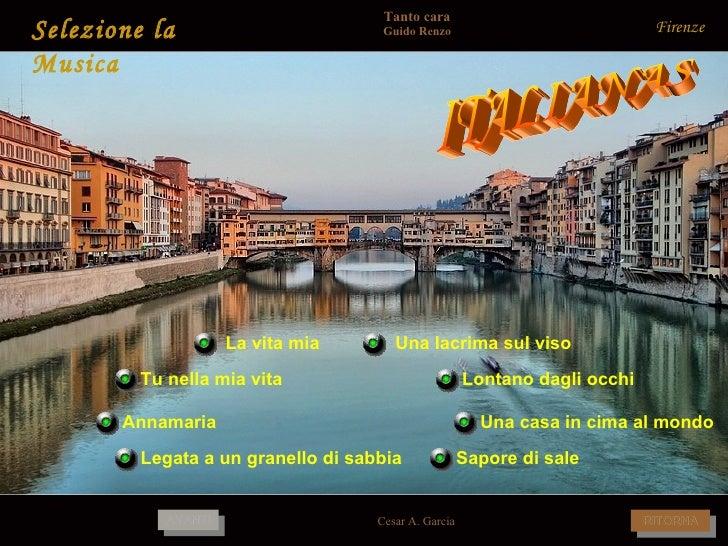 Firenze Selezione la Musica La vita mia Legata a un granello di sabbia Annamaria   Una lacrima sul viso Lontano dagli occh...
