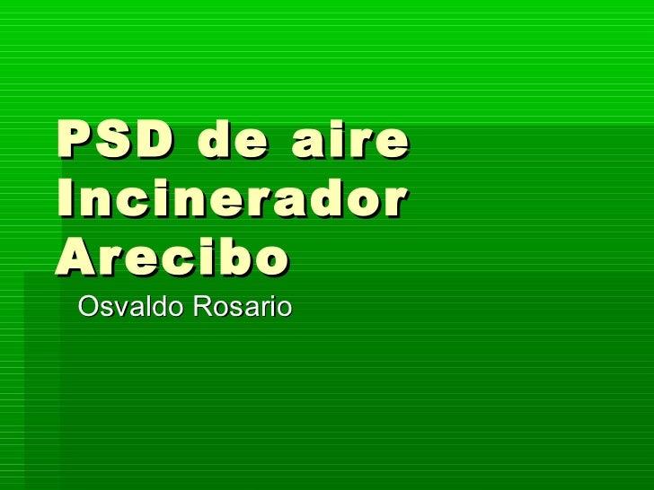 PSD de aireInciner adorAr eciboOsvaldo Rosario