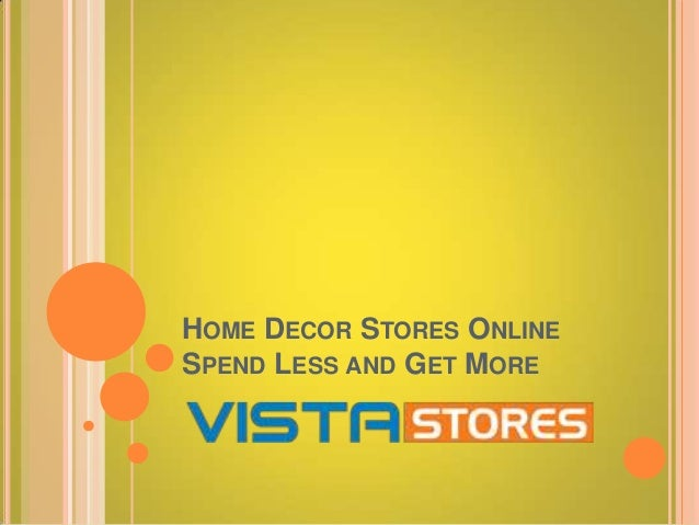 HOME DECOR STORES ONLINESPEND LESS AND GET MORE ...