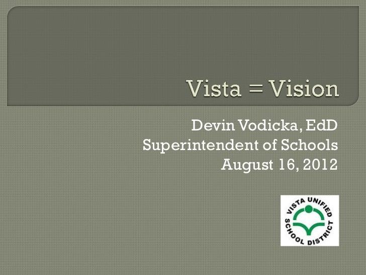 Devin Vodicka, EdDSuperintendent of Schools          August 16, 2012