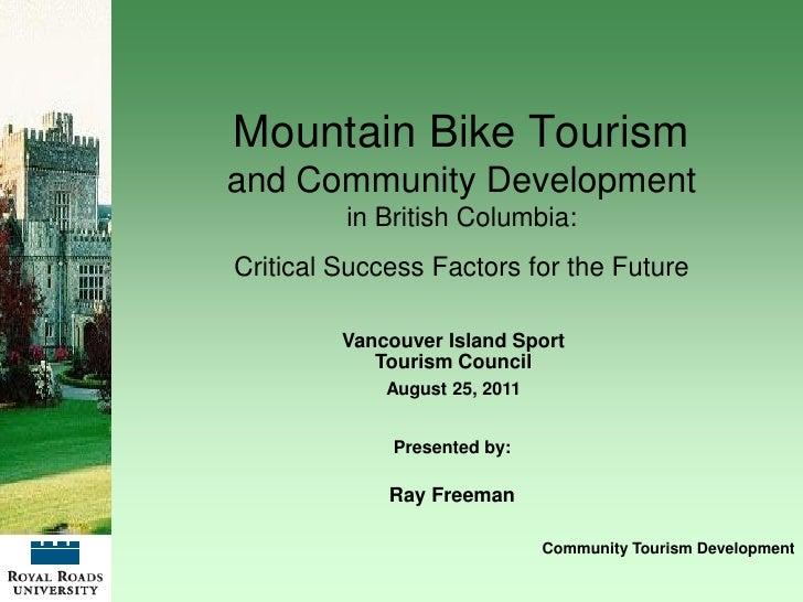 Mountain Bike Tourismand Community Development         in British Columbia:Critical Success Factors for the Future        ...