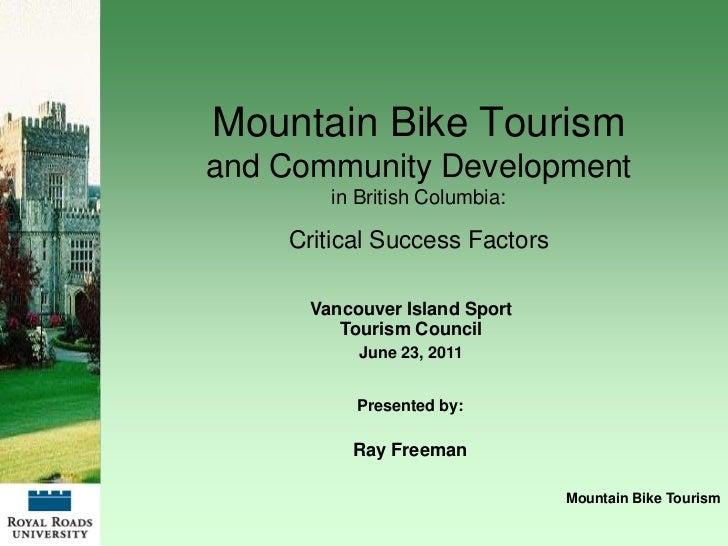 Mountain Bike Tourismand Community Development        in British Columbia:    Critical Success Factors      Vancouver Isla...