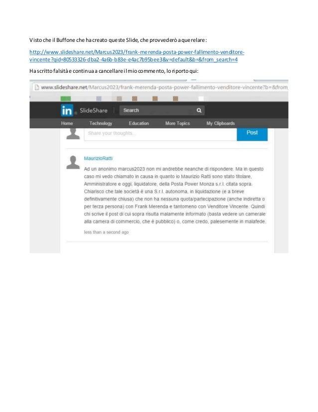 Vistoche il Buffone che hacreato queste Slide,che provvederòaquerelare: http://www.slideshare.net/Marcus2023/frank-merenda...