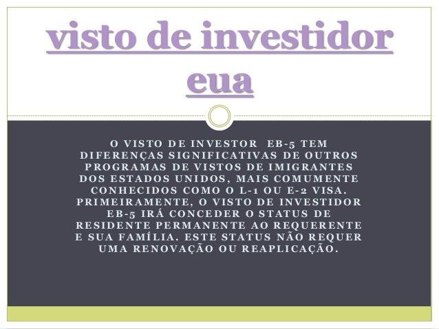 visto de investidor  eua  O VISTO DE INVESTOR EB- 5 TEM  DIFERENÇAS SIGNIFICATIVAS DE OUTROS  PROGRAMAS DE VISTOS DE IMIGR...