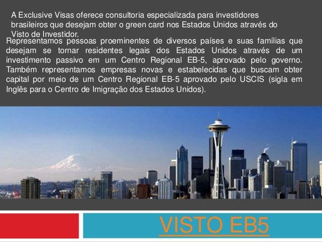 VISTO EB5 A Exclusive Visas oferece consultoria especializada para investidores brasileiros que desejam obter o green card...