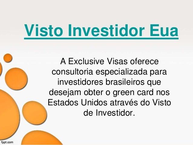 Visto Investidor Eua  A Exclusive Visas oferece  consultoria especializada para  investidores brasileiros que  desejam obt...