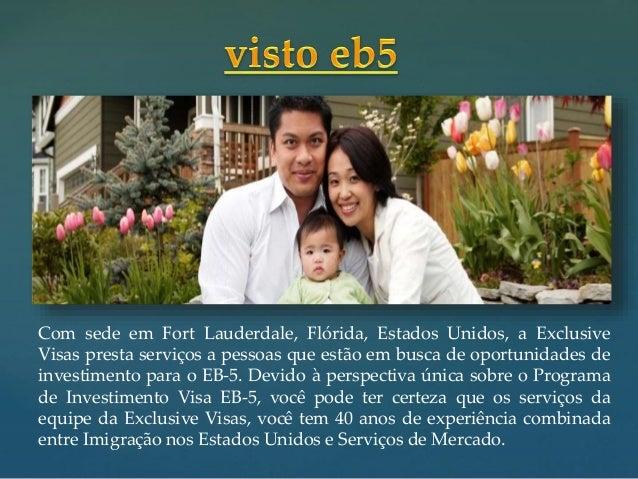 { Com sede em Fort Lauderdale, Flórida, Estados Unidos, a Exclusive Visas presta serviços a pessoas que estão em busca de ...