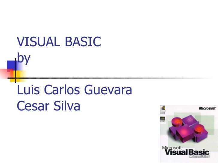 VISUAL BASIC by Luis Carlos Guevara Cesar Silva