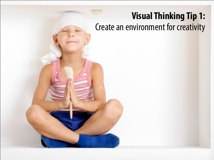 Visual Thinking Tip 1: Create an environment for creativity