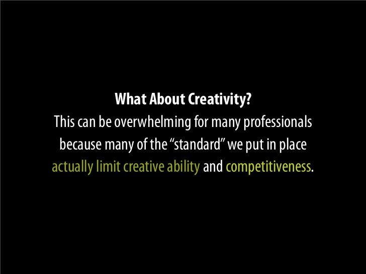 """What About Creativity? This can be overwhelming for many professionals  because many of the """"standard"""" we put in place act..."""