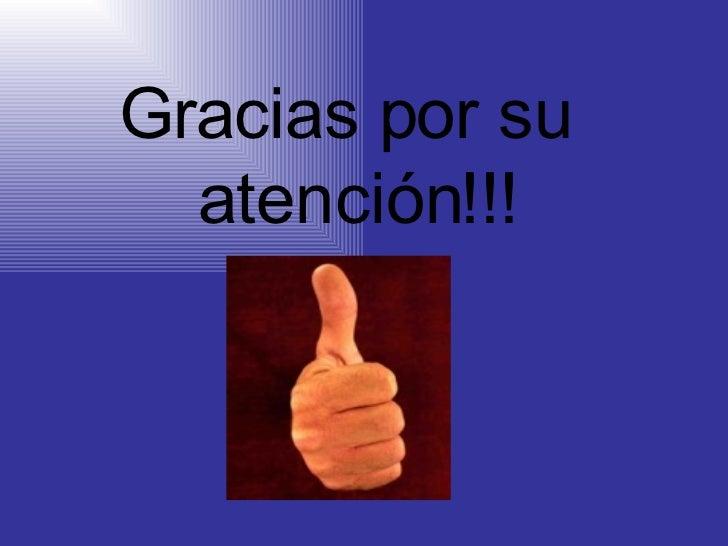 <ul><li>Gracias por su atención!!! </li></ul>