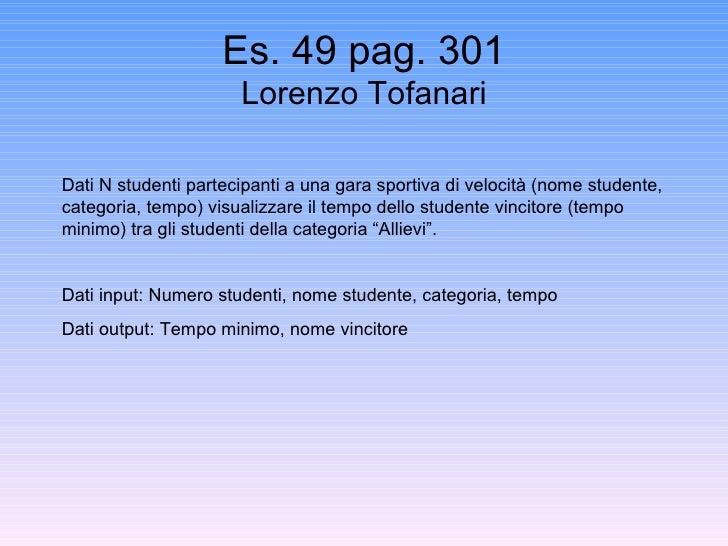 Es. 49 pag. 301 Lorenzo Tofanari Dati N studenti partecipanti a una gara sportiva di velocità (nome studente, categoria, t...