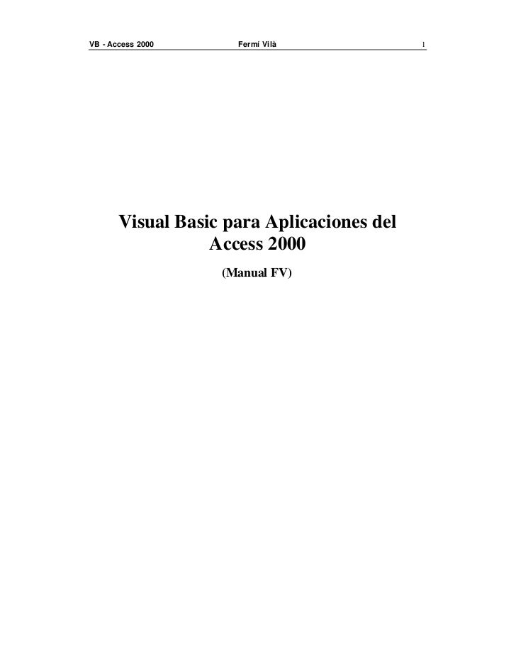VB - Access 2000     Fermí Vilà             1            Visual Basic para Aplicaciones del                   Access 2000 ...