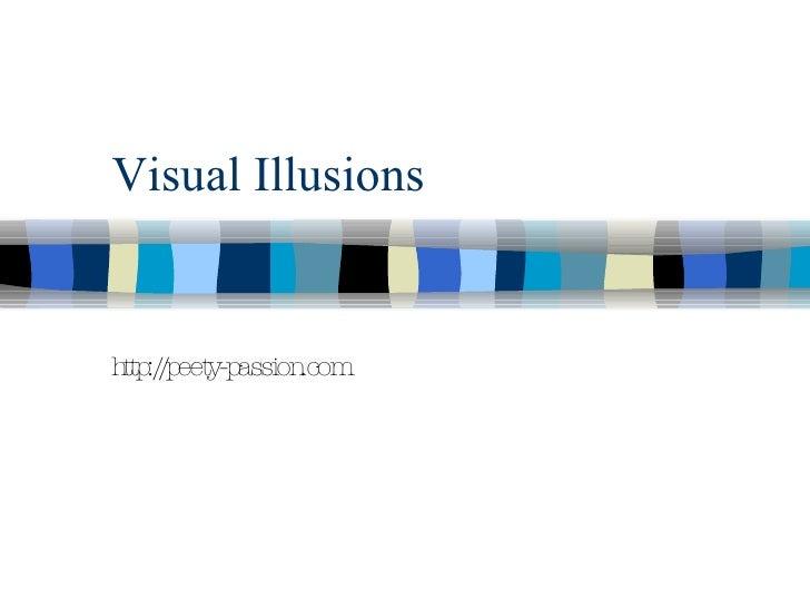 Visual Illusions http://peety-passion.com