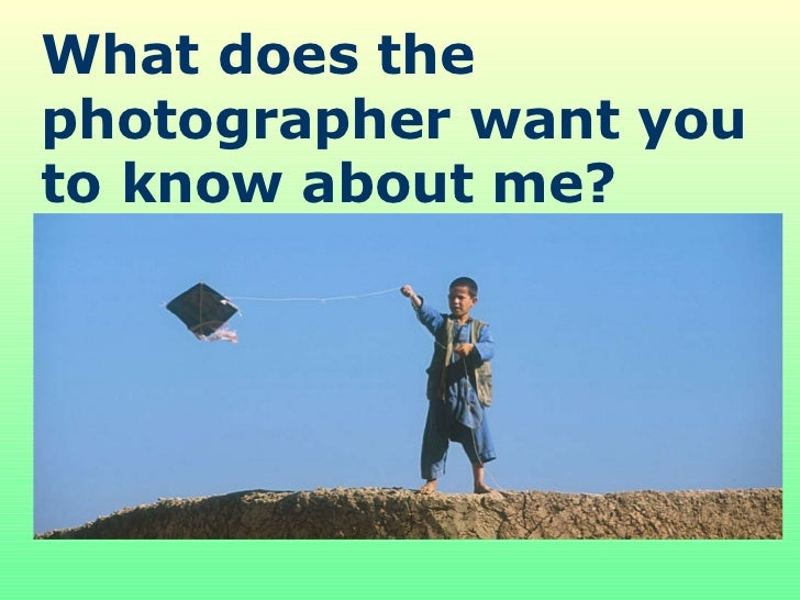 What does the photographer want you to know about me?