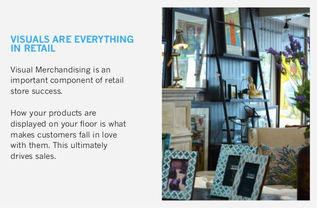 Visual Merchandising is an important component of retail store success. How your products are displayed on your floor is w...