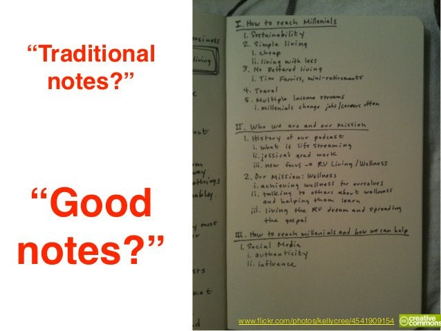 """""""Good notes?"""" www.flickr.com/photos/kellycree/4541909154 """"Traditional notes?"""""""