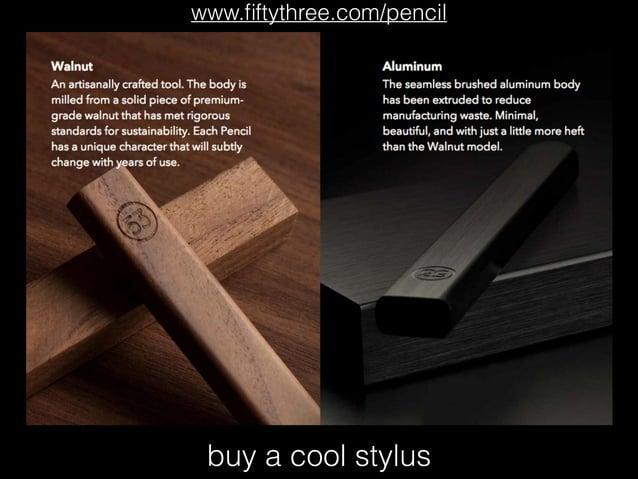 buy a cool stylus www.fiftythree.com/pencil