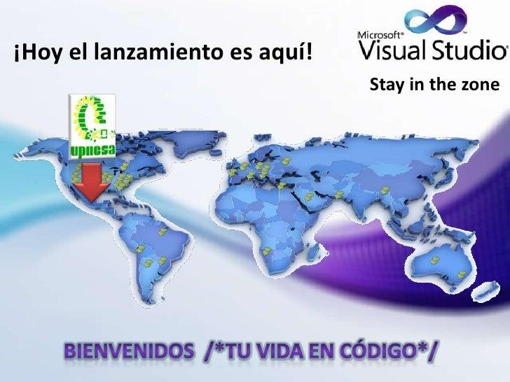 ¡Hoy el lanzamiento es aquí!Stay in thezone<br />Bienvenidos  /*Tu Vida en Código*/<br />