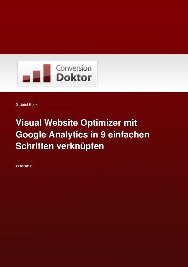 Gabriel Beck  Visual Website Optimizer mit Google Analytics in 9 einfachen Schritten verknüpfen 22.06.2012