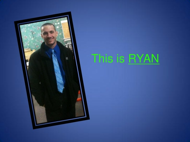 This is RYAN