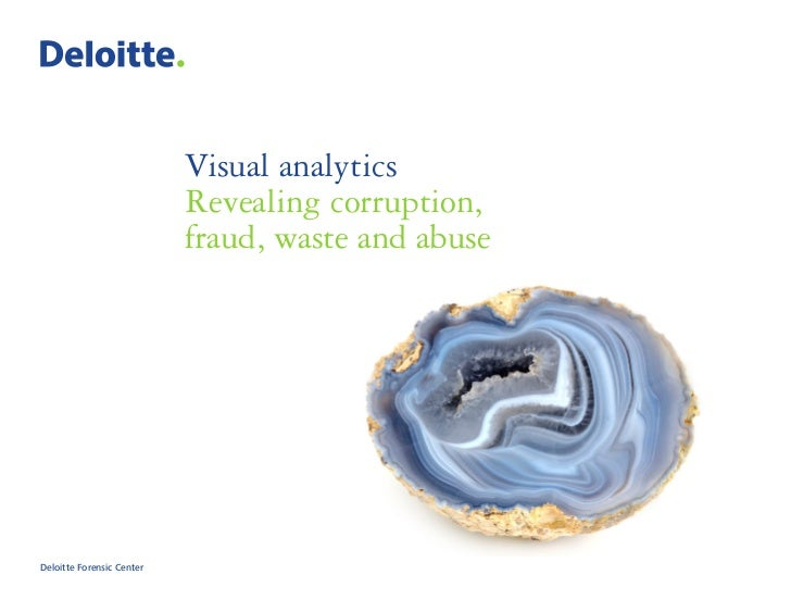 Visual analytics                           Revealing corruption,                           fraud, waste and abuseDeloitte ...