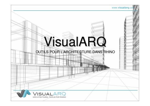 www.visualarq.com VisualARQVisualARQVisualARQ OUTILS POUR L'ARCHITECTURE DANS RHINOOUTILS POUR L'ARCHITECTURE DANS RHINO