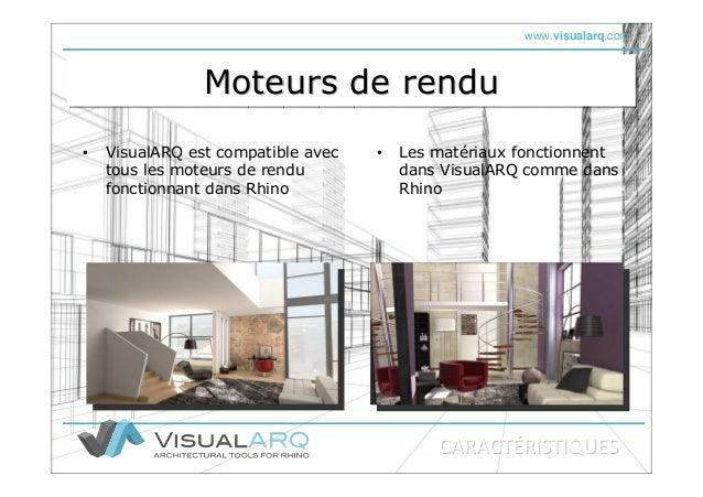 www.visualarq.com Moteurs de renduMoteurs de renduMoteurs de rendu • VisualARQ est compatible avec tous les moteurs de ren...