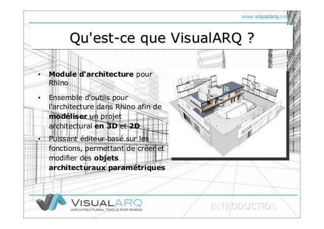 www.visualarq.com Qu'est-ce que VisualARQ ?Qu'estQu'est--ce que VisualARQ ?ce que VisualARQ ? • Module d'architecture pour...