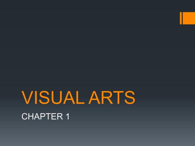 VISUAL ARTS CHAPTER 1