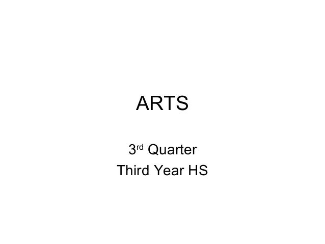 ARTS 3rd Quarter Third Year HS